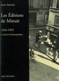 Les Editions de Minuit : 1942-1955 : le devoir d'insoumission