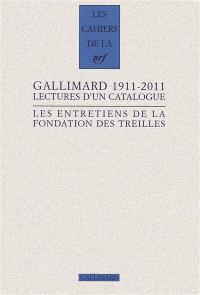 Les entretiens de la Fondation des Treilles, Gallimard 1911-2011 : lectures d'un catalogue