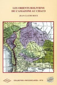 Les Orients boliviens de l'Amazone au Chaco : bibliographie analytique et commentée (documents parus depuis 1825)