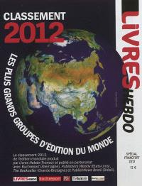 Les plus grands groupes d'édition du monde : classement 2012 = The world's biggest publishing groups : ranking 2012