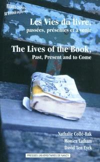 Les vies du livre, passées, présentes et à venir = The lives of the book, past, present and to come