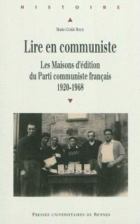 Lire en communiste : les maisons d'édition du Parti communiste français, 1920-1968