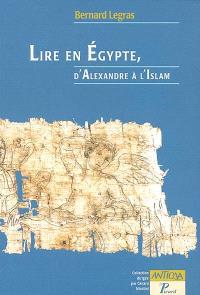 Lire en Egypte, d'Alexandre à l'islam
