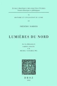 Lumières du Nord : imprimeurs, libraires et gens du livre dans le Nord au XVIIIe siècle (1701-1789) : dictionnaire prosopographique