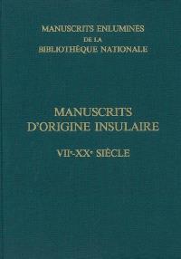 Manuscrits enluminés de la Bibliothèque nationale de France. Volume 3, Manuscrits enluminés d'origine insulaire : VIIe-XXe siècle