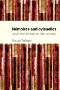 Mémoires audiovisuelles  : les archives en ligne ont-elles un sens?