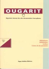 Ougarit : répertoire Internet des sites documentaires francophones : édition 2001