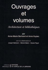 Ouvrages et volumes : architecture et bibliothèques