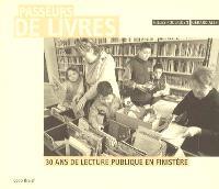 Passeurs de livres : 30 ans de lecture publique en Finistère