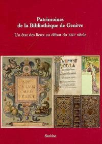 Patrimoines de la bibliothèque de Genève : un état des lieux au début du XXIe siècle