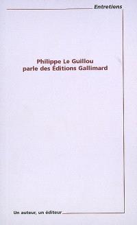 Philippe Le Guillou parle des Editions Gallimard