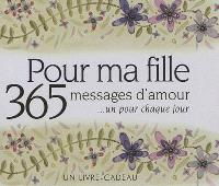 Pour ma fille : 365 messages d'amour... un pour chaque jour