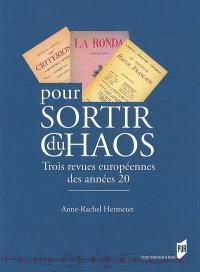 Pour sortir du chaos : trois revues européennes des années vingt