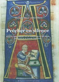 Prêcher en silence : enquête codicologique sur les manuscrits du XIIe siècle provenant de la Grande Chartreuse