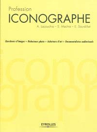 Profession iconographe : chercheurs d'images, rédacteurs photo, acheteurs d'art, documentalistes audiovisuels