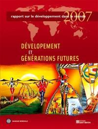 Rapport sur le développement dans le monde 2007  : le développement et la nouvelle génération