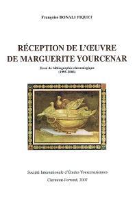 Réception de l'oeuvre de Marguerite Yourcenar : essai de bibliographie chronologique (1995-2006)