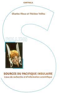 Sources du Pacifique insulaire : lieux de recherche et d'information scientifique