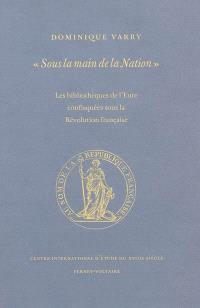 Sous la main de la Nation : les bibliothèques de l'Eure confisquées sous la Révolution française
