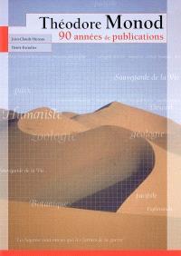 Théodore Monod : 90 années de publications