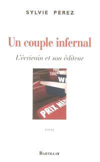 Un couple infernal : l'écrivain et son éditeur