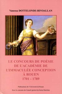 Un prix littéraire à Rouen au 18e siècle : le concours de poésie de l'Académie de l'Immaculée-Conception de 1701 à 1789