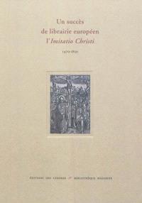 Un succès de librairie européen : l'Imitatio Christi, 1470-1850