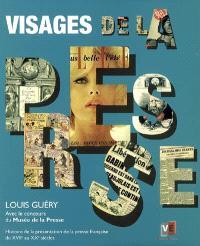 Visages de la presse : histoire de la présentation de la presse française du XVIIe au XXe siècles