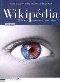 Wikipédia : média de la connaissance démocratique ? : quand le citoyen lambda devient encyclopédiste