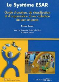 Le système ESAR : guide d'analyse, de classification et d'organisation d'une collection de jeux et jouets