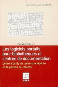 Les logiciels portails pour bibliothèques et centres de documentation : l'offre d'outils de recherche fédérée et de gestion de contenu
