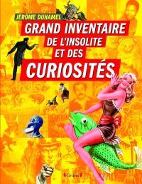Grand inventaire de l'insolite et des curiosités