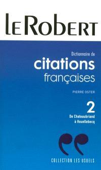 Dictionnaire de citations françaises. Volume 2, De Chateaubriand à J.-M. G. Le Clézio