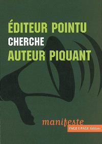Editeur pointu cherche auteur piquant