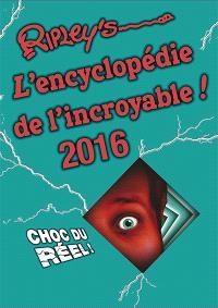 L'encyclopédie de l'incroyable ! : 2016