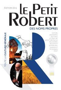 Le Petit Robert des noms propres 2016 : dictionnaire illustré