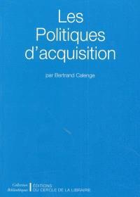 Les politiques d'acquisition : constituer une collection dans une bibliothèque