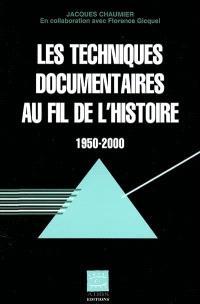 Les techniques documentaires au fil de l'histoire : 1950-2000