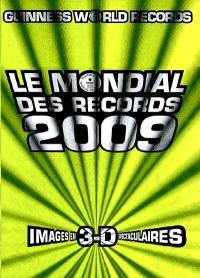 Le mondial des records 2009 : images en 3-D spectaculaires = Guinness world records