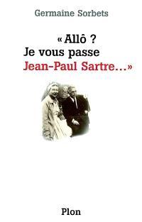 Allô ? Je vous passe Jean-Paul Sartre...