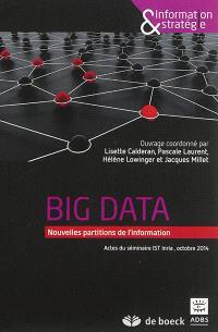 Big data : nouvelles partitions de l'information : actes du séminaire IST INRIA, octobre 2014
