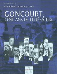 Goncourt, cent ans de littérature