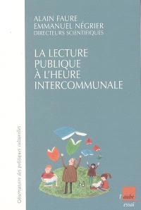 La lecture publique à l'heure intercommunale : enquête sur l'intercommunalité et la lecture publique en France