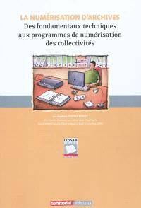 La numérisation d'archives : des fondamentaux techniques aux programmes de numérisation des collectivités