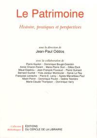 Le patrimoine : histoire, pratiques et perspectives
