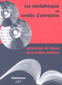 Les médiathèques de comités d'entreprise : partenaires du réseau de la lecture publique