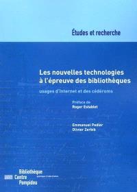 Les nouvelles technologies à l'épreuve des bibliothèques : usages d'Internet et des cédéroms