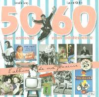 50-60, mon enfance, mon adolescence