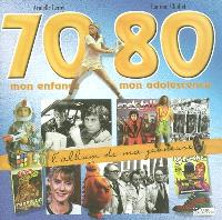 70-80, mon enfance, mon adolescence
