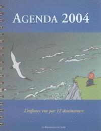 Agenda 2004 : l'enfance vue par 12 dessinateurs